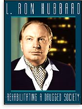 L. Ron Hubbard: Rehabilitating a Drugged Society